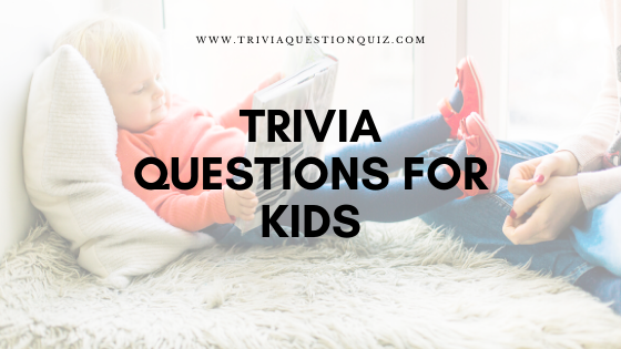 Trivia questions for kids hard trivia questions for kids