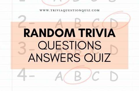 Random Trivia Questions Answers Quiz