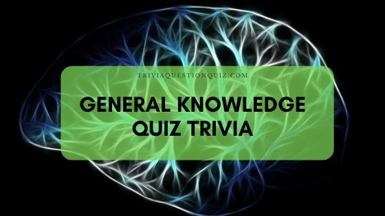 General Knowledge Trivia Question for All
