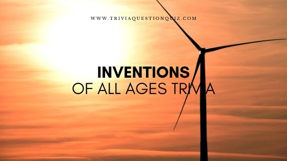 Invention Trivia Questions