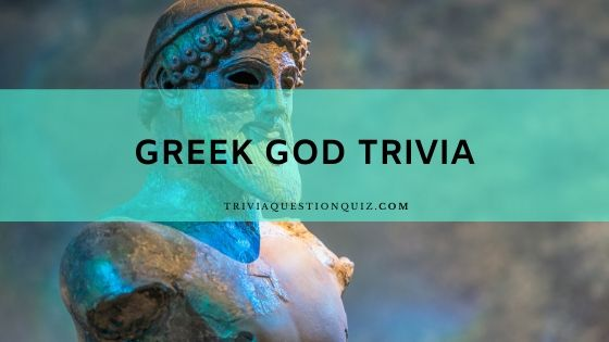 Greek God Trivia