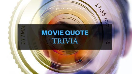 movie quote trivia
