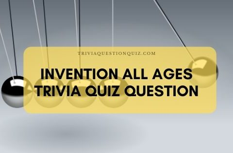 invention all ages trivia quiz question