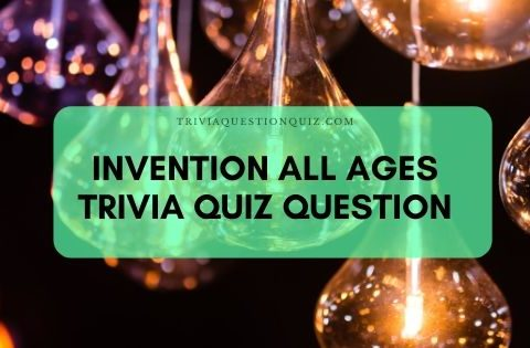 invention of all ages easy trivia quiz
