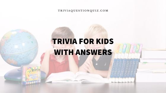 trivia for kids with answers