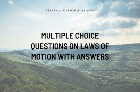 multiple choice questions on laws of motion with answers