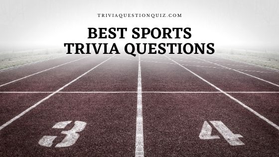 Best Sports Trivia Questions