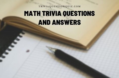 Math Trivia Questions and Answers