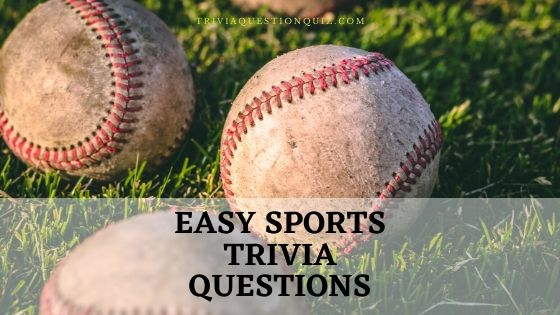 easy sports trivia questions