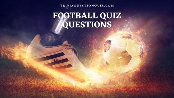 football quiz questions