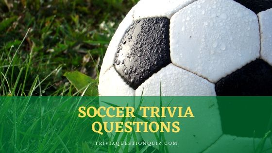 soccer trivia questions