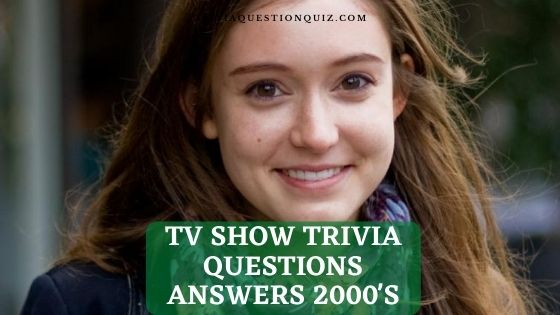 tv show trivia questions answers 2000's 2000 tv trivia questions and answers